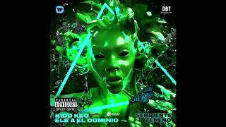 Kidd Keo Ft Ele A El Dominio - Serpiente Veneno [REMIX-EDIT] (Dj Salva Garcia & Dj Alex Melero 2019)