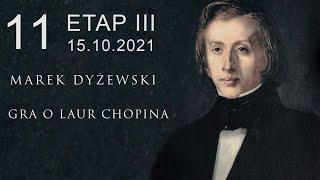 "Marek Dyżewski: ""GRA O LAUR CHOPINA"" -11-"