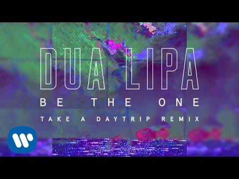 Dua Lipa - Be The One (Take A Daytrip Remix)