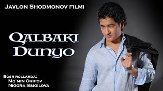 Qalbaki dunyo (o'zbek film) | Калбаки дунё (узбекфильм)
