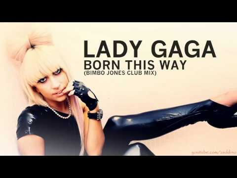 Born This Way (Bimbo Jones Club Remix) (Song) by Lady Gaga and Bimbo Jones