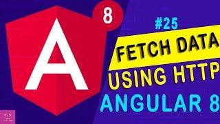 🔥 Fetch Data Using HTTP in Angular 8 [Tutorial - 25]