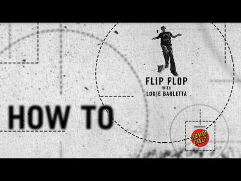 How To: Flip Flop with Louie Barletta | TransWorld SKATEboarding