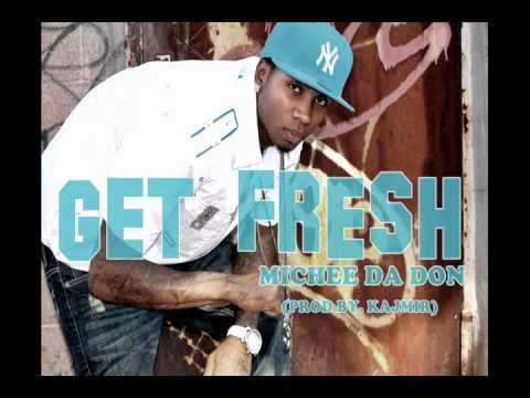 Get Fresh (prod by Kajmir) Michee Da Don 2011 Download