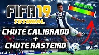 COMO CHUTAR NO FIFA 19! CHUTE CALIBRADO E CHUTE RASTEIRO!
