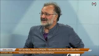 İstanbul Havalimanı: Teknik sorunlar var mı? Konuk: Kaptan Pilot Bahadır Altan