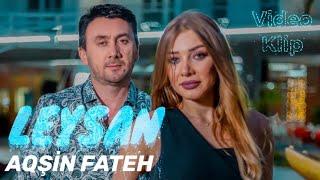 Aqsin Fateh - Leysan (Yeni Klip 2019)