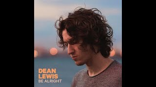 [1 Hour] Be Alright   Dean Lewis