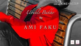 Ubuhle Bakho _Ami Faku Lyrics