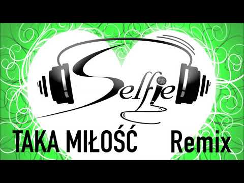 SELFIE - Taka Miłość (Remix) [Official Audio]