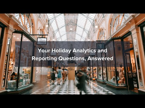 Holiday Analytics and Reporting Q&A