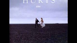 Hurts   Stay [Official Music HQ]