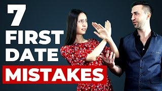 7 FIRST DATE MISTAKES You Probably Make   Avoid These Common FIRST DATE FAILS