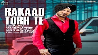 Rakaad Torh Te | ( Full Song) | Raja Brar | New Punjabi Songs 2019 | Latest Punjabi Songs 2019