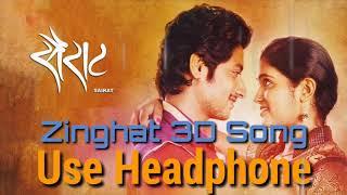 Zingaat   3D Audio Song | Sairat | Akash Thosar & Rinku Rajguru | Ajay Atul | Nagraj Manjule