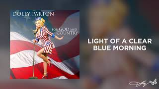 Dolly Parton - Light of a Clear Blue Morning (Audio)
