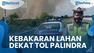 Kebakaran Lahan Terjadi di Dekat Tol Palindra, Tak Mengganggu Arus Lalu Lintas