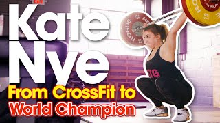 Kate Nye - From CrossFit to World Champion Weightlifter and Olympic Hopeful