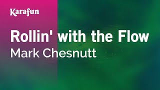 Karaoke Rollin' With The Flow - Mark Chesnutt *