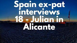 Spain Ex-pat  Interview  - Julian In Alicante, Spain.
