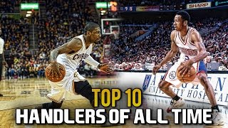 Top 10 Ball Handlers OF ALL TIME (NBA)