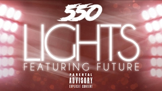 550 Madoff - Lights ft. Future