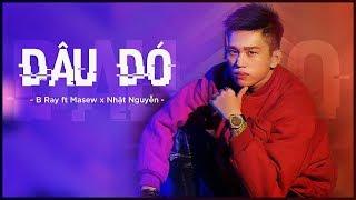 Đâu Đó - B Ray ft Masew x Nhật Nguyễn I BTS Official