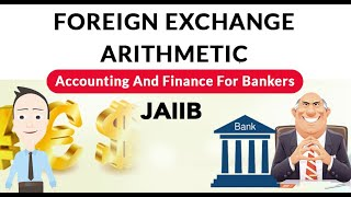 Foreign Exchange Arithmetic   Accounting and finance for bankers   JAIIB