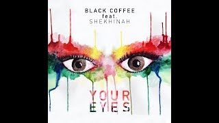 Black Coffee ft. Shekhinah - Your Eyes (official mp3)