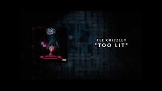 Tee Grizzley   Too Lit [Official Audio] Lyrics