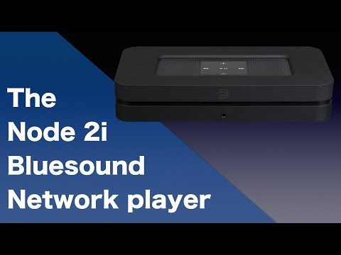 Bluesound  Node 2i network player/bridge