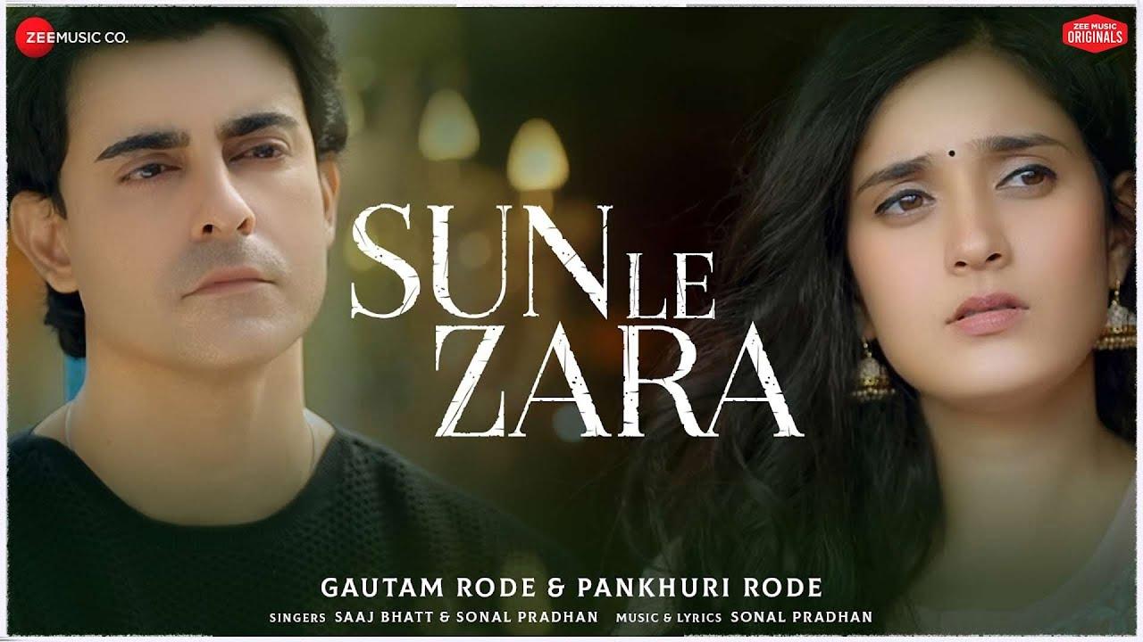 Sun Le Zara Lyrics, sun Le Zara Song Lyrics,Sun Le Zara lyrics - Saaj Bhatt & Sonal Pradhan Lyrics