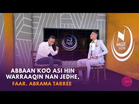 MO'AA Tv Nagee Show Ep 7 Far. Faar Abrahaam Tarree waliin