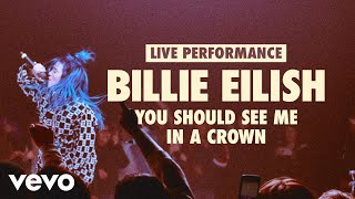 Gambar cover Billie Eilish - you should see me in a crown (Vevo LIFT Live Sessions)