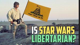 Does Star Wars have a Libertarian Slant?