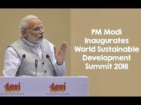PM Modi Inaugurates World Sustainable Development Summit 2018