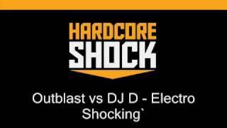 Outblast vs DJ D - Electro Shocking