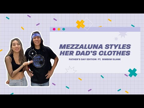 Mezzaluna Styles Her Dad's Clothes | Father's Day Edition