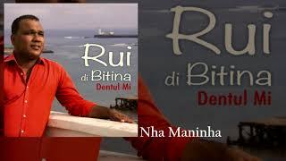 Rui Di Bitina   Nha Maninha