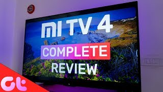 Xiaomi Mi TV 4 Complete Review With Pros and Cons: Smart TV Ka Baap? | GT Hindi