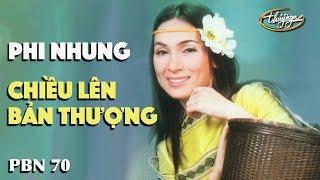 Phi Nhung - Chiều Lên Bản Thượng (Lê Dinh) PBN 70