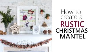 How To Create A Rustic Christmas Mantel // Christmas DIY & Decor Challenge 2016