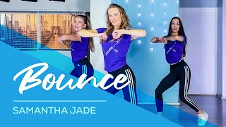Samantha Jade   Bounce   Easy Fitness Dance Video   Choreography   Coreografia