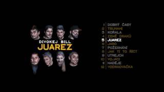 Divokej Bill - Juarez (official audio)