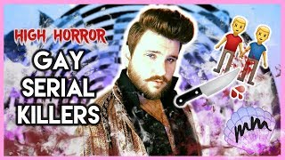 Gay Serial Killers   HIGH HORROR