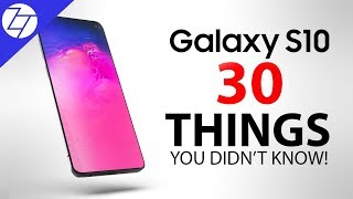 Samsung Galaxy S10 - 30 Things You Didn't Know!