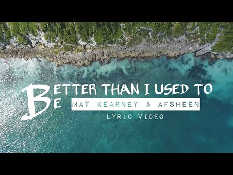 Mat Kearney & AFSHeeN - Better Than I Used To Be (LYRIC VIDEO) Mp3