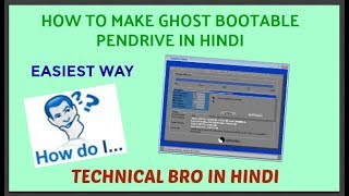 How to Make Ghost Bootable Pendrive/Disk in Hindi Easily with Full Details