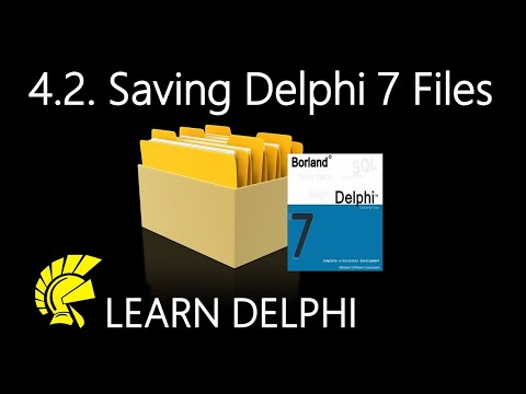 Delphi Programming Tutorial – Unit 4.2: Saving Files for Delphi 7 Projects