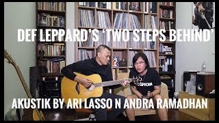 Doin cover of the Def Leppard song 'two steps behind' with Andra Ramadhan